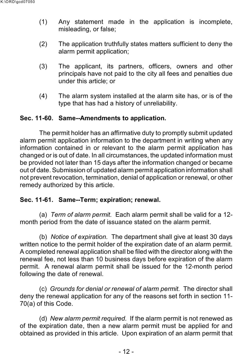 that has had a history of unreliability. Sec. 11-60. Same--Amendments to application.
