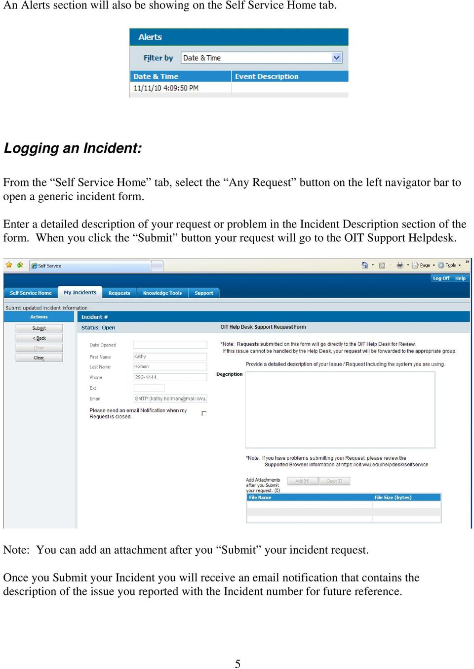 Enter a detailed description of your request or problem in the Incident Description section of the form.