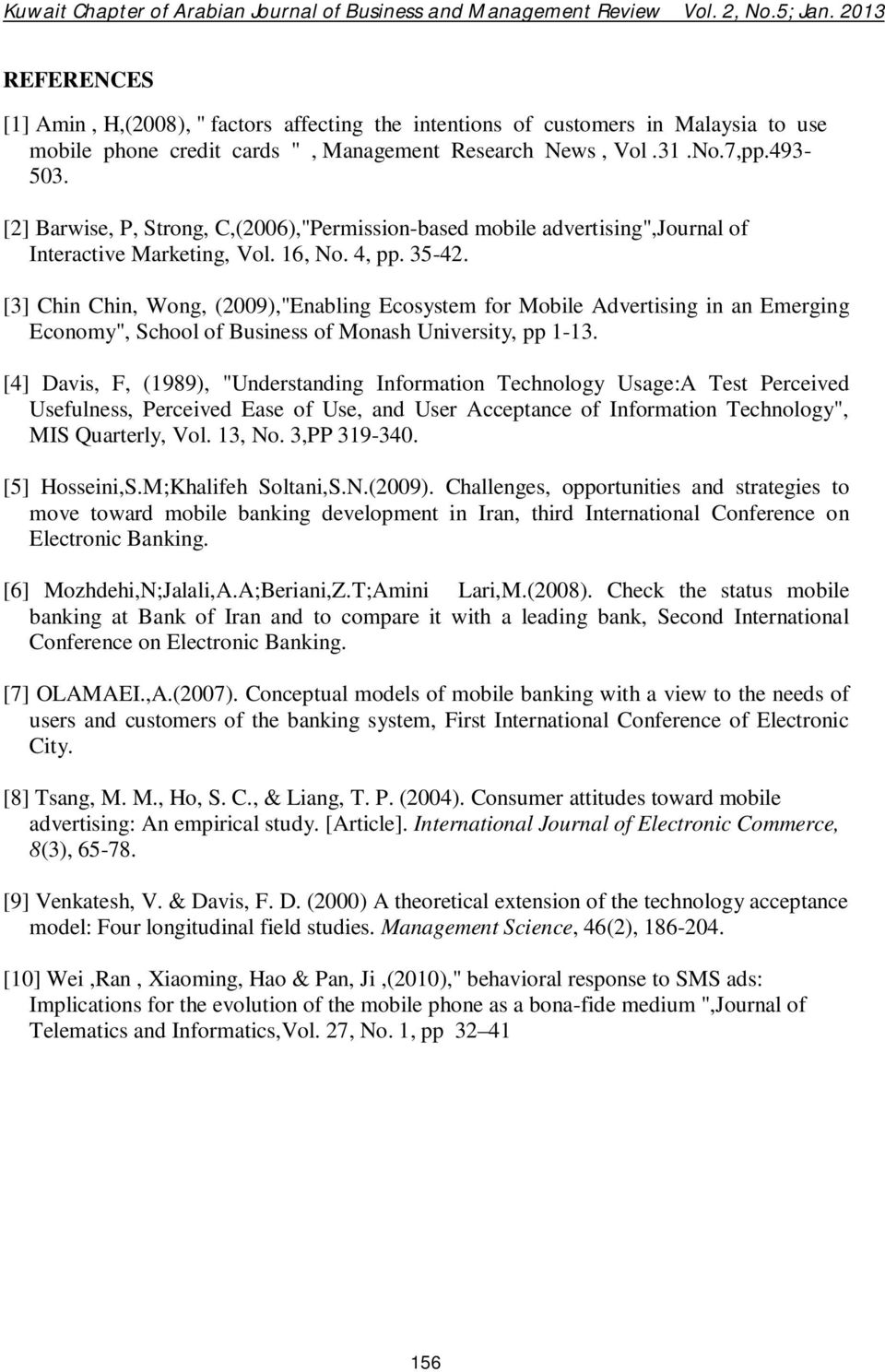 "[3] Chin Chin, Wong, (2009),""Enabling Ecosystem for Mobile Advertising in an Emerging Economy"", School of Business of Monash University, pp 1-13."