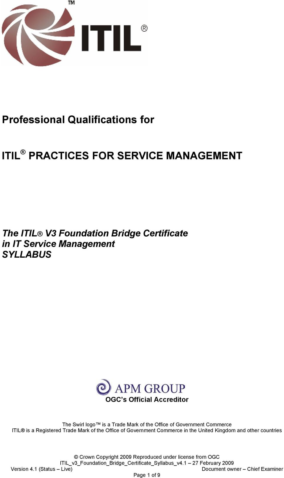 the Office of Government Commerce ITIL is a Registered Trade Mark of the Office of Government Commerce in