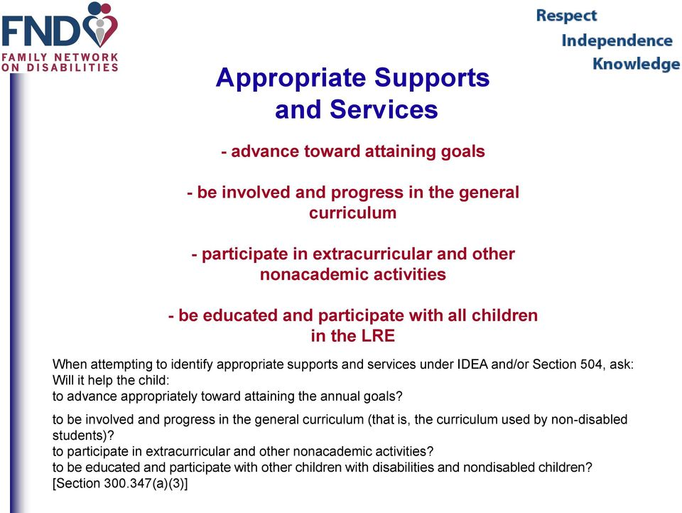 the child: to advance appropriately toward attaining the annual goals? to be involved and progress in the general curriculum (that is, the curriculum used by non-disabled students)?