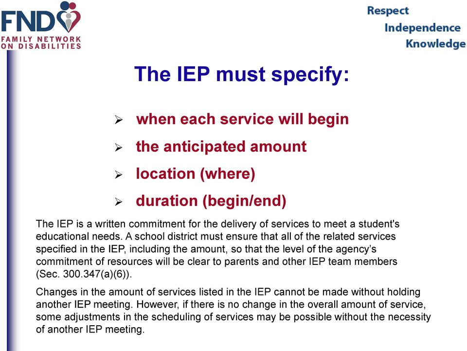 A school district must ensure that all of the related services specified in the IEP, including the amount, so that the level of the agency s commitment of resources will be clear to