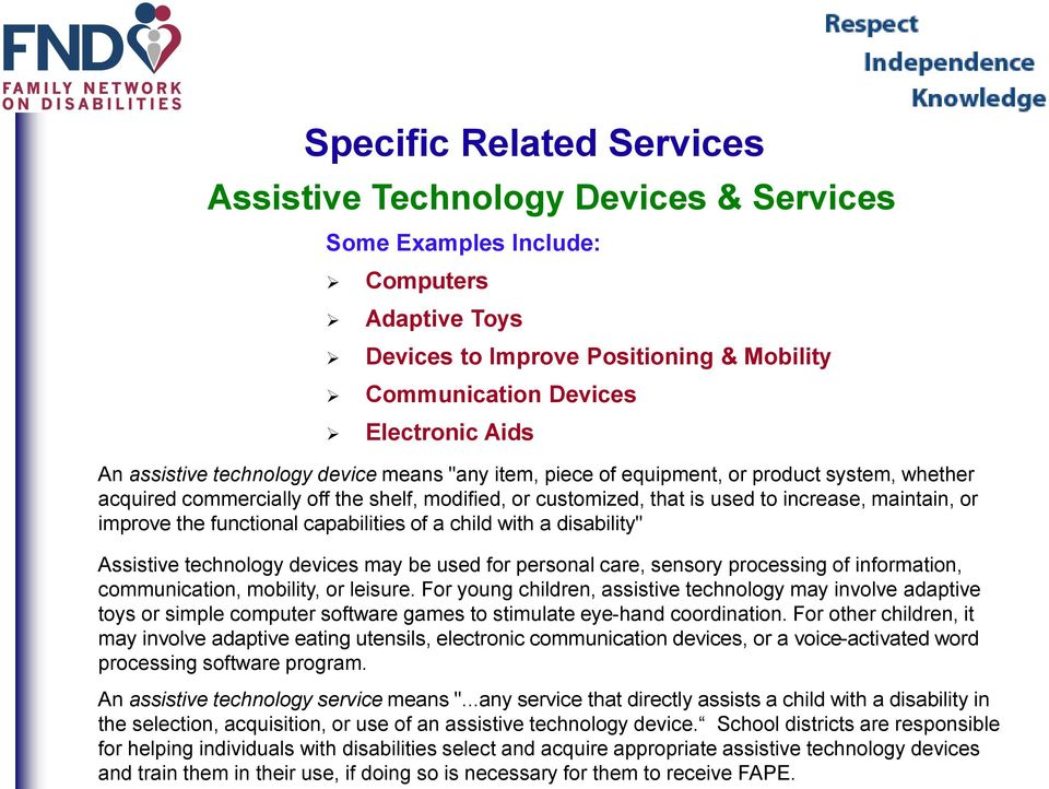 "capabilities of a child with a disability"" Assistive technology devices may be used for personal care, sensory processing of information, communication, mobility, or leisure."