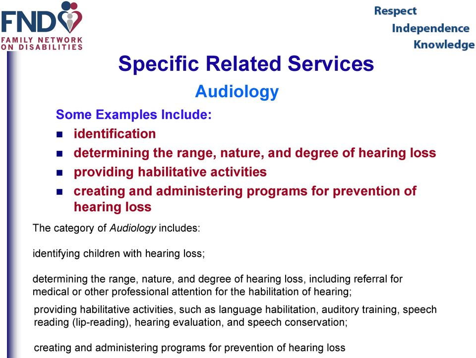 degree of hearing loss, including referral for medical or other professional attention for the habilitation of hearing; providing habilitative activities, such as