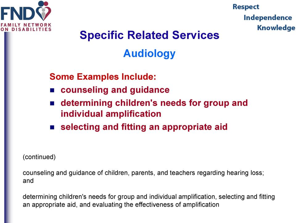 children, parents, and teachers regarding hearing loss; and determining children's needs for group and