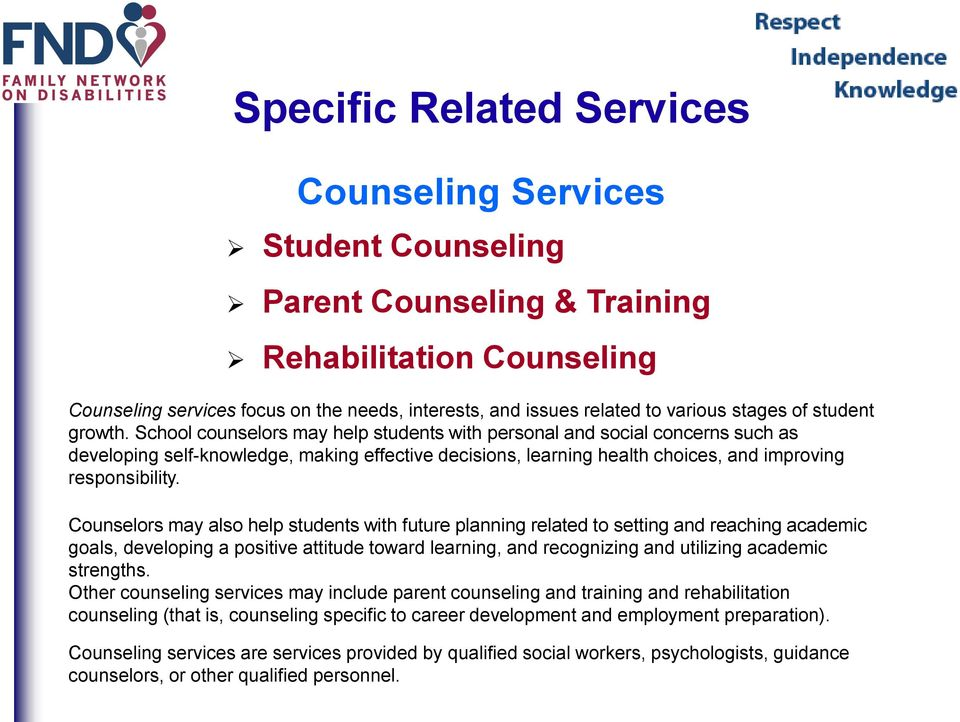 Counselors may also help students with future planning related to setting and reaching academic goals, developing a positive attitude toward learning, and recognizing and utilizing academic strengths.