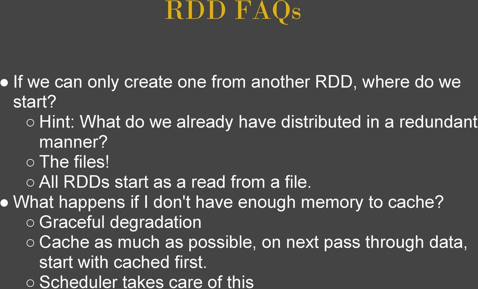All RDDs start as a read from a file. What happens if I don't have enough memory to cache?