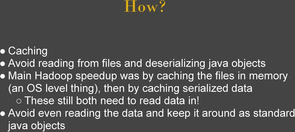 thing), then by caching serialized data These still both need to read