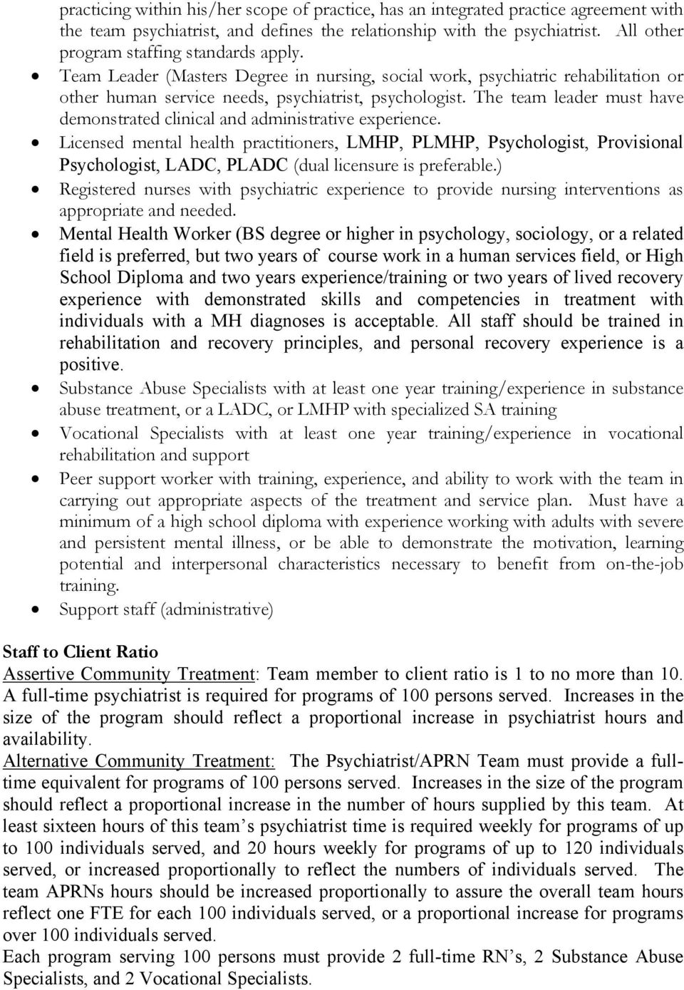 The team leader must have demonstrated clinical and administrative experience.
