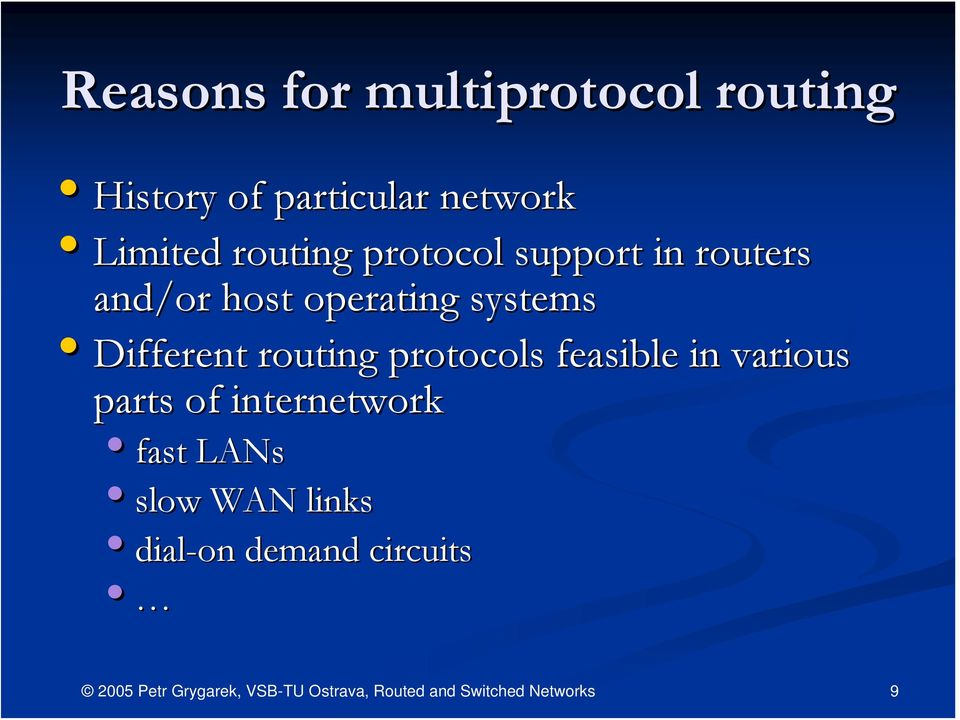 systems Different routing protocols feasible in various parts of