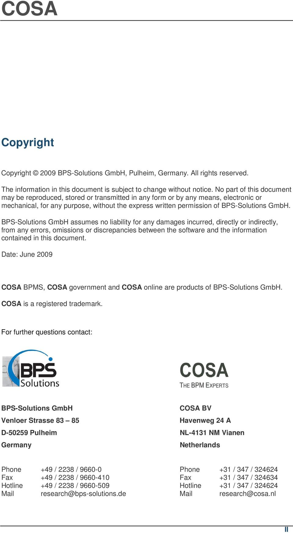 BPS-Solutions GmbH assumes no liability for any damages incurred, directly or indirectly, from any errors, omissions or discrepancies between the software and the information contained in this