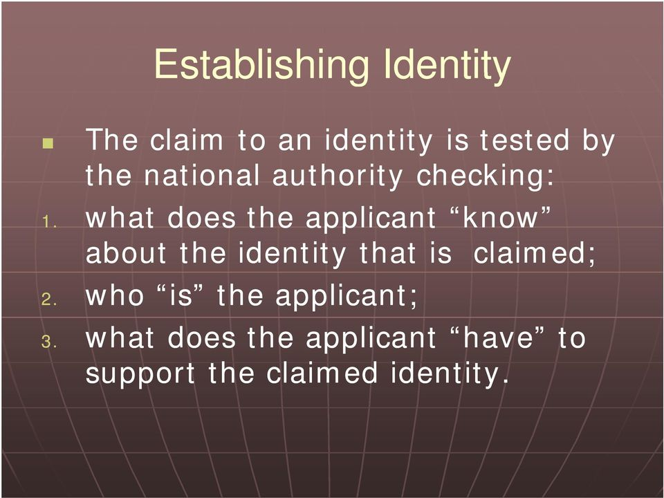 what does the applicant know about the identity that is