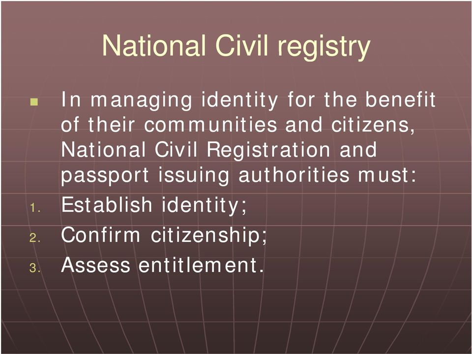Registration and passport issuing authorities must: 1.