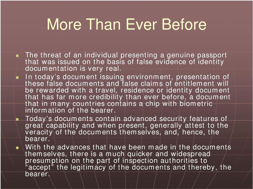 credibility than ever before, a document that in many countries contains a chip with biometric information of the bearer.