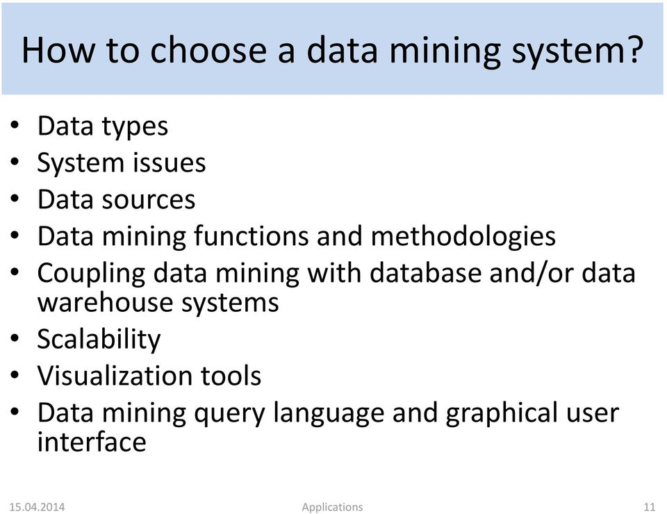 methodologies Coupling data mining with database and/or data warehouse