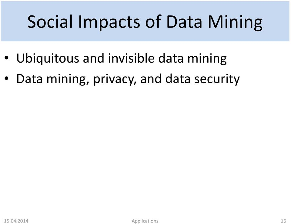 mining Data mining, privacy, and