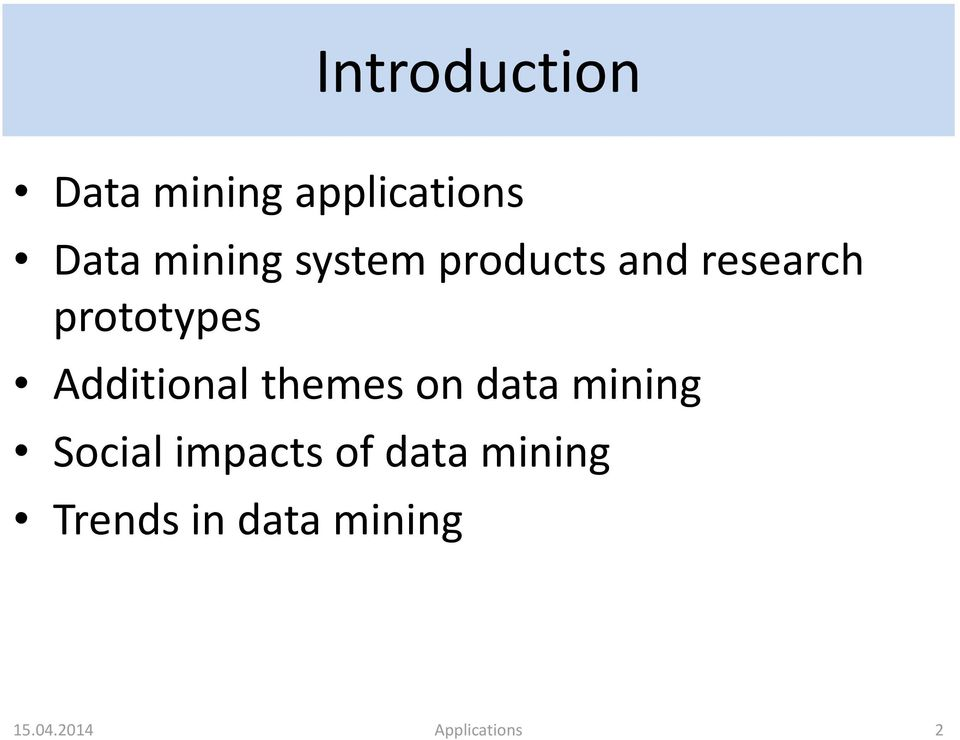 Additional themes on data mining Social impacts