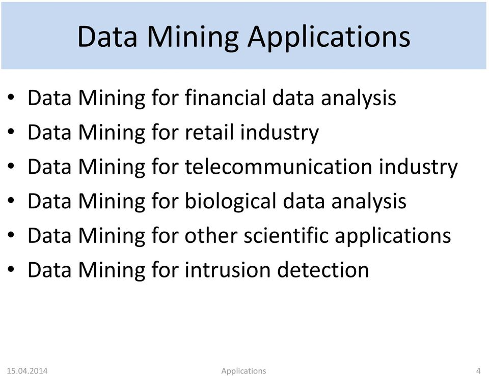 Data Mining for biological data analysis Data Mining for other