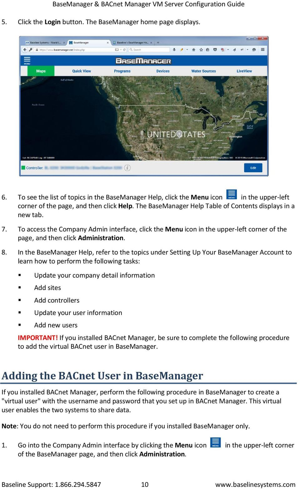 In the BaseManager Help, refer to the topics under Setting Up Your BaseManager Account to learn how to perform the following tasks: Update your company detail information Add sites Add controllers
