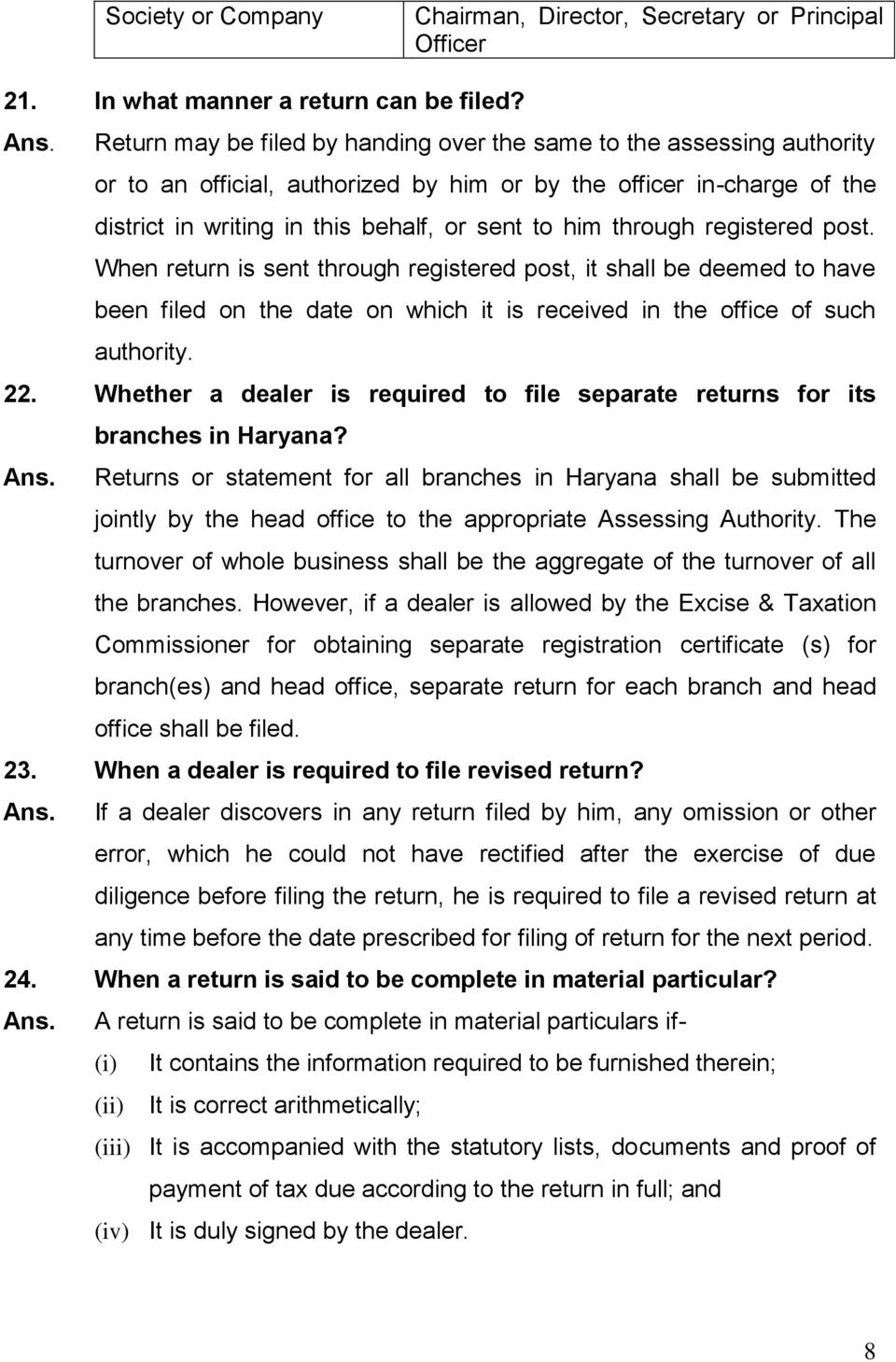 through registered post. When return is sent through registered post, it shall be deemed to have been filed on the date on which it is received in the office of such authority. 22.