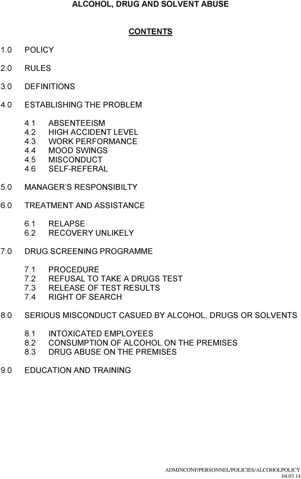 2 RECOVERY UNLIKELY 7.0 DRUG SCREENING PROGRAMME 7.1 PROCEDURE 7.2 REFUSAL TO TAKE A DRUGS TEST 7.3 RELEASE OF TEST RESULTS 7.4 RIGHT OF SEARCH 8.