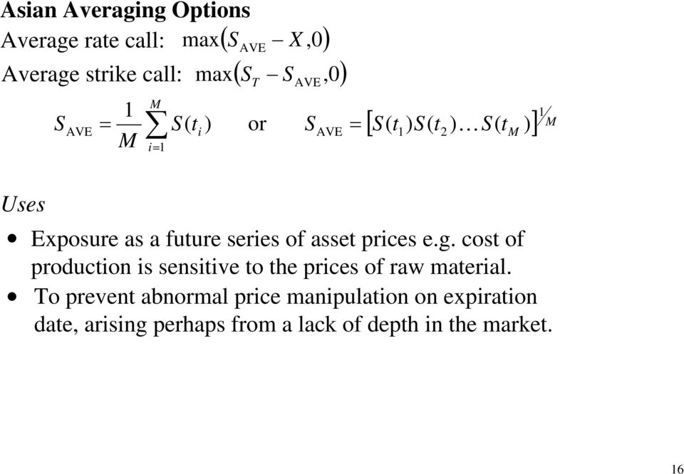 series of asset prices e.g. cost of production is sensitive to the prices of raw material.