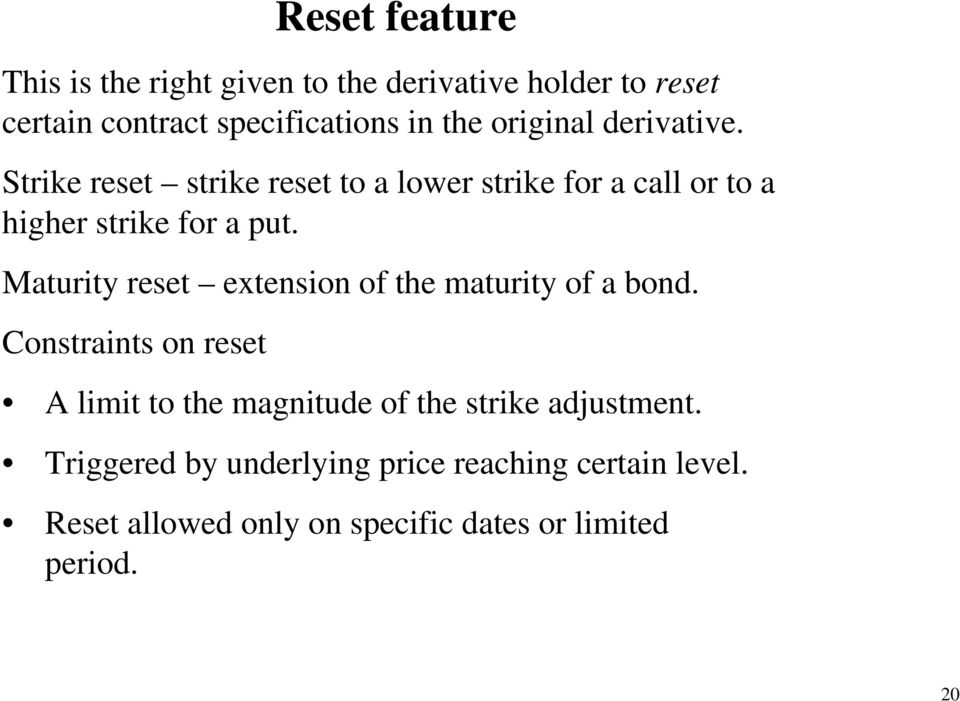 Maturity reset extension of the maturity of a bond.