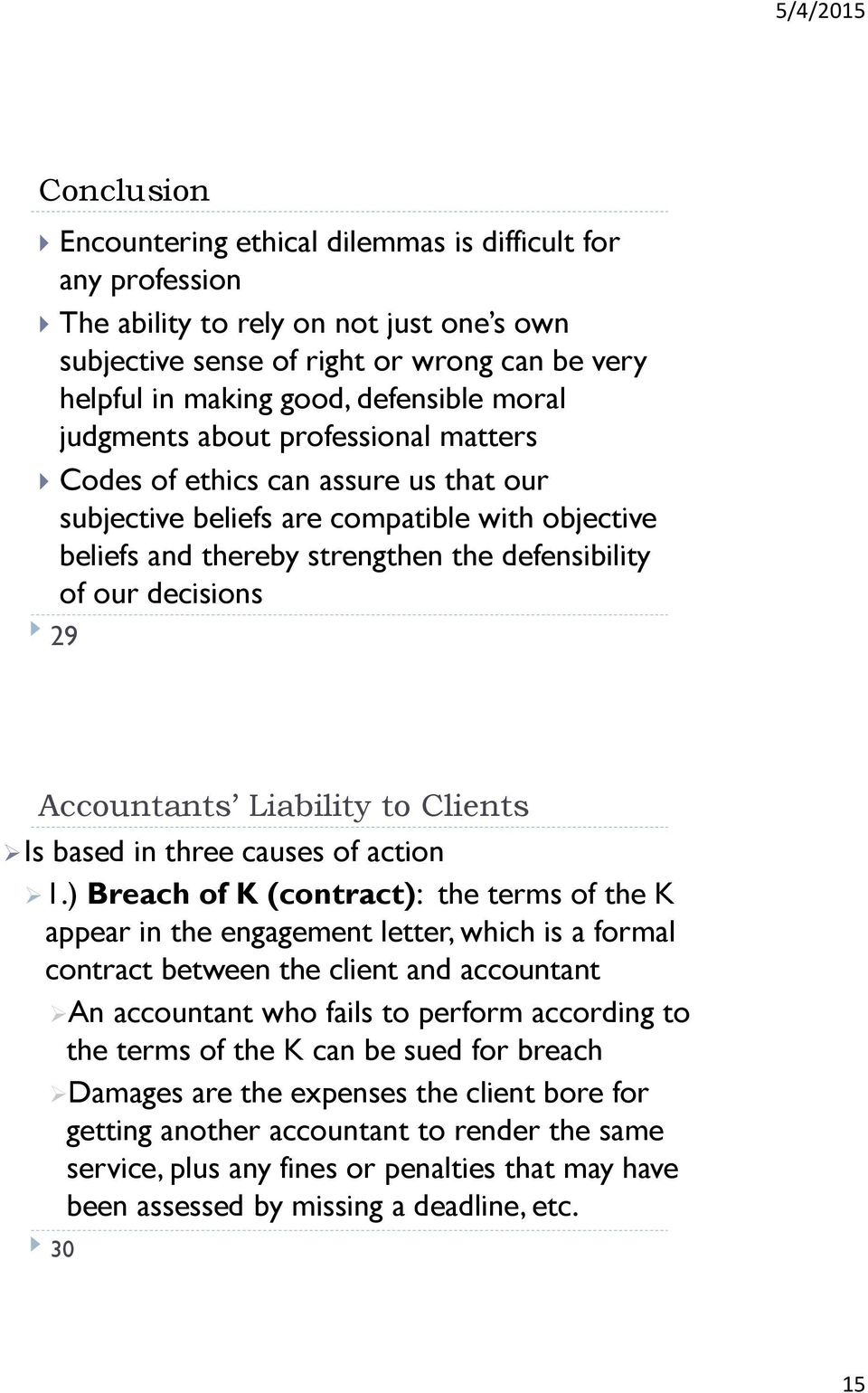 Accountants Liability to Clients Is based in three causes of action 1.