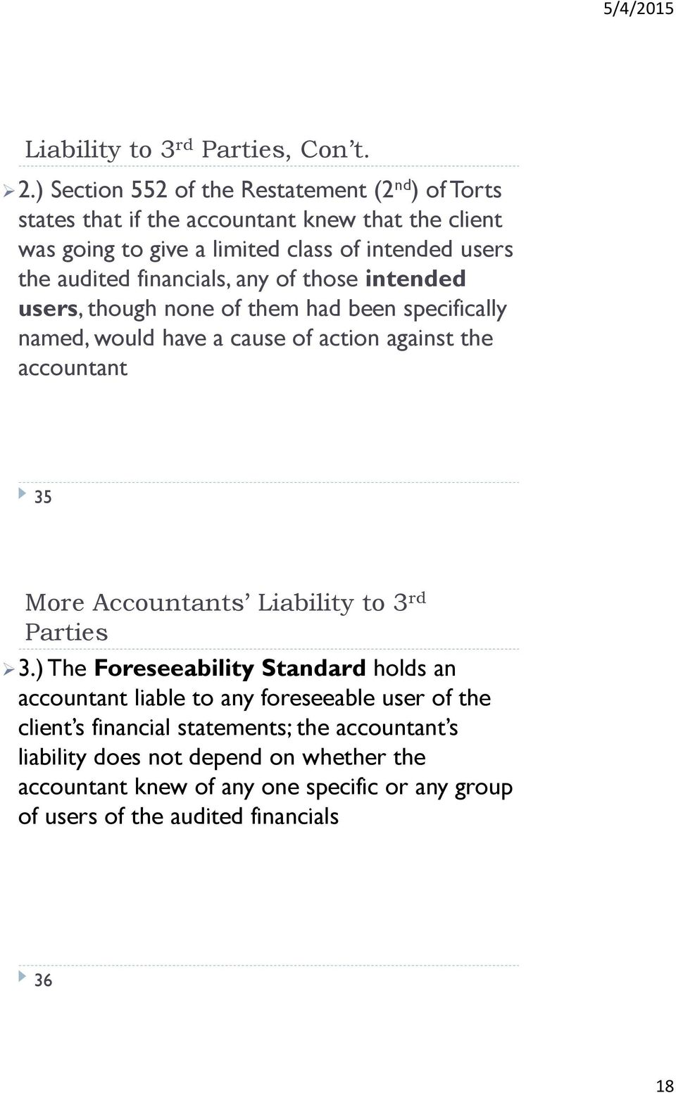 financials, any of those intended users, though none of them had been specifically named, would have a cause of action against the accountant 35 More Accountants