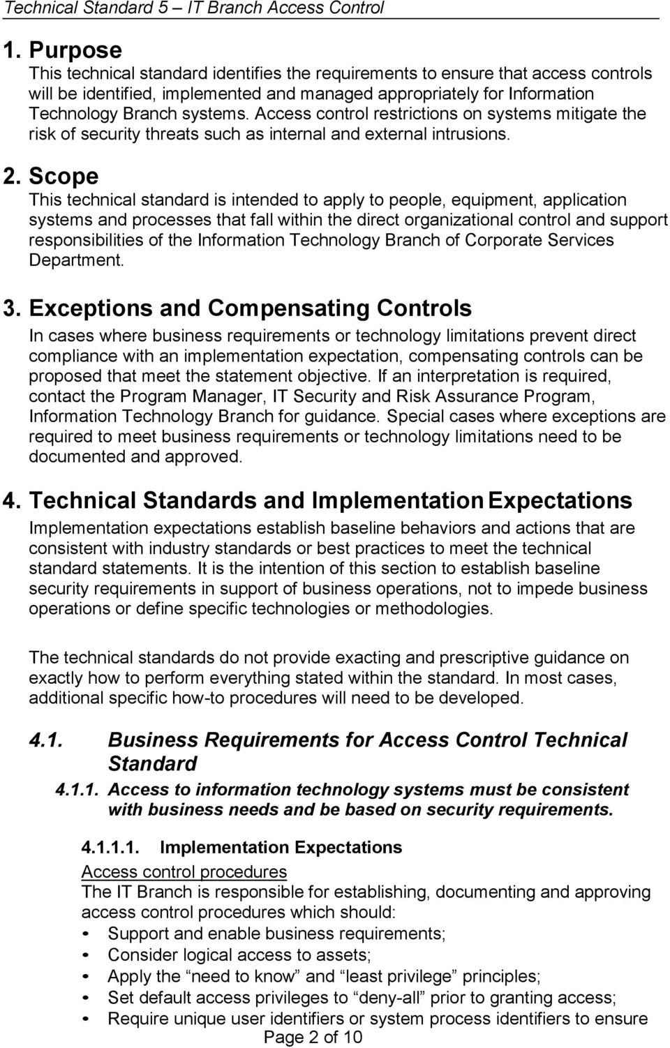 Scope This technical standard is intended to apply to people, equipment, application systems and processes that fall within the direct organizational control and support responsibilities of the