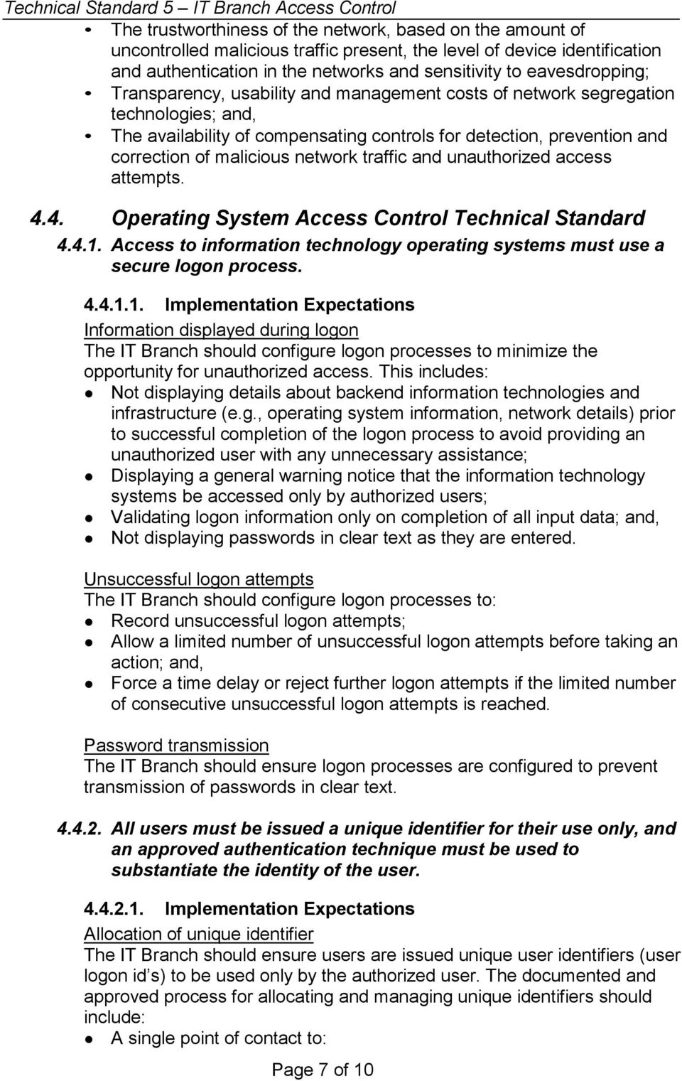 network traffic and unauthorized access attempts. 4.4. Operating System Access Control Technical Standard 4.4.1.