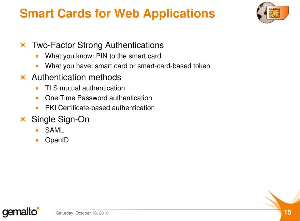 token Authentication methods TLS mutual authentication One Time Password