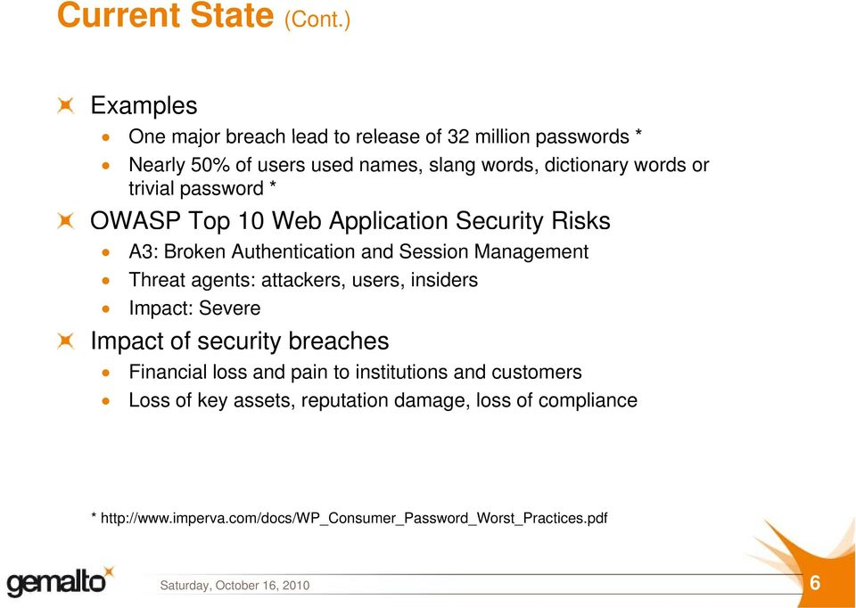 trivial password * OWASP Top 10 Web Application Security Risks A3: Broken Authentication and Session Management Threat agents: attackers,