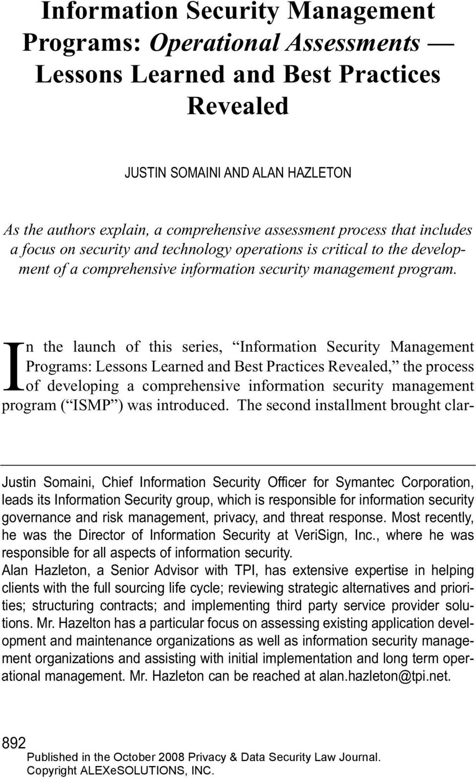 In the launch of this series, Information Security Management Programs: Lessons Learned and Best Practices Revealed, the process of developing a comprehensive information security management program