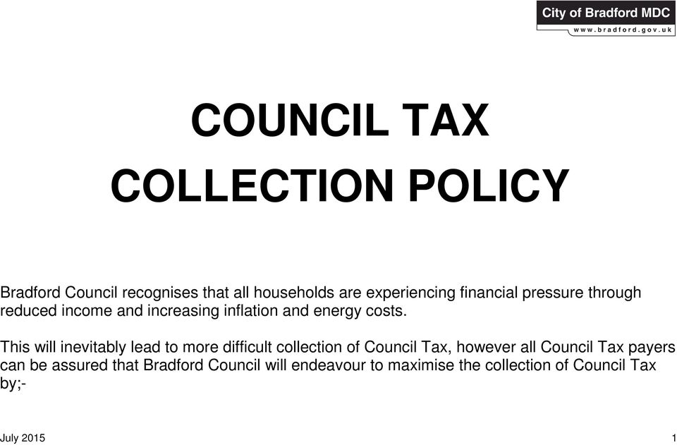 This will inevitably lead to more difficult collection of Council Tax, however all Council Tax