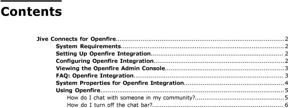 ..2 Viewing the Openfire Admin Console...3 FAQ: Openfire Integration.