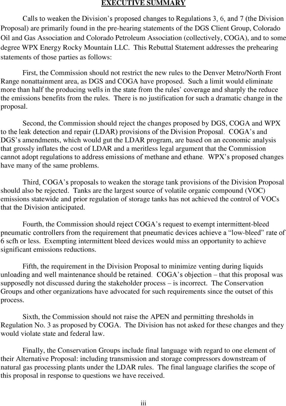 This Rebuttal Statement addresses the prehearing statements of those parties as follows: First, the Commission should not restrict the new rules to the Denver Metro/North Front Range nonattainment