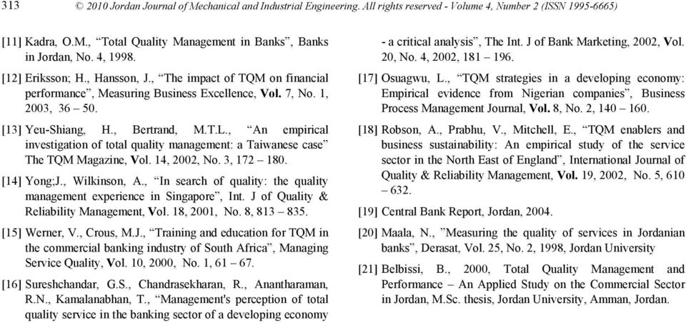 , An empirical investigation of total quality management: a Taiwanese case The TQM Magazine, Vol. 14, 2002, No. 3, 172 180. [14] Yong;J., Wilkinson, A.