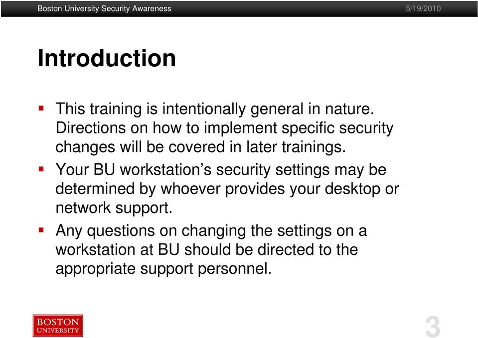Your BU workstation s security settings may be determined by whoever provides your desktop or