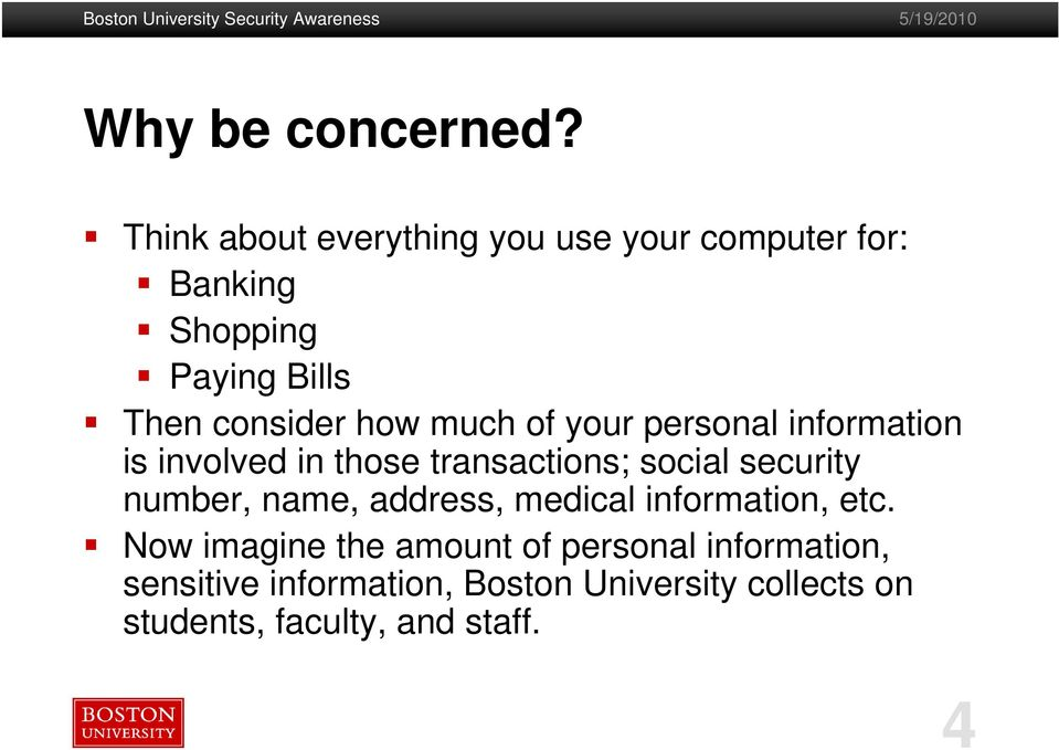 how much of your personal information is involved in those transactions; social security
