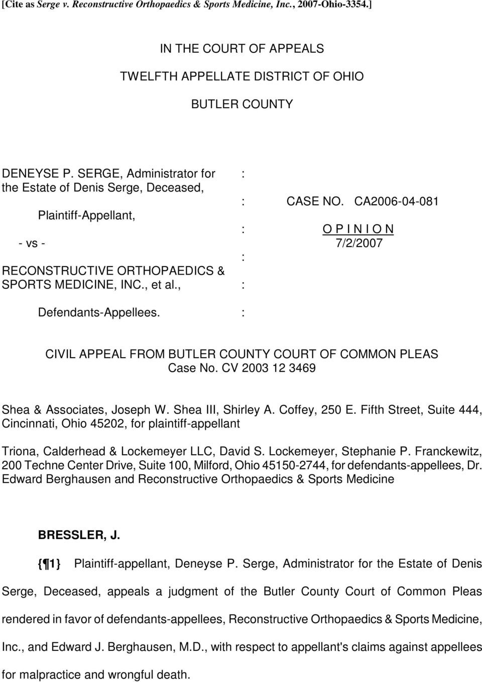 , et al., : Defendants-Appellees. : CIVIL APPEAL FROM BUTLER COUNTY COURT OF COMMON PLEAS Case No. CV 2003 12 3469 Shea & Associates, Joseph W. Shea III, Shirley A. Coffey, 250 E.