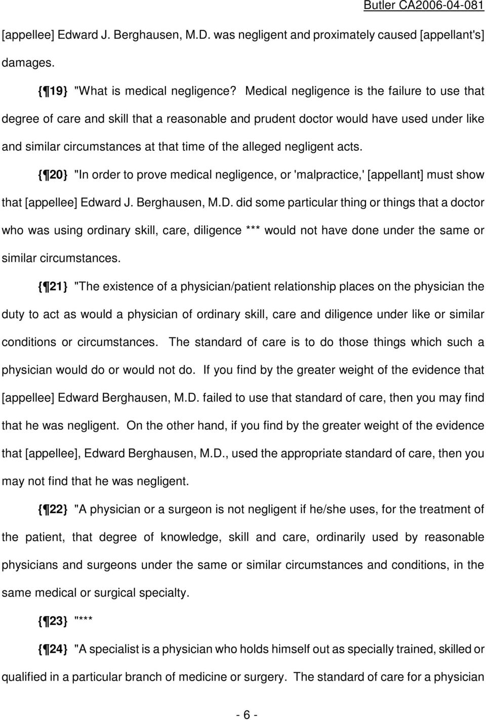"acts. { 20} ""In order to prove medical negligence, or 'malpractice,' [appellant] must show that [appellee] Edward J. Berghausen, M.D."