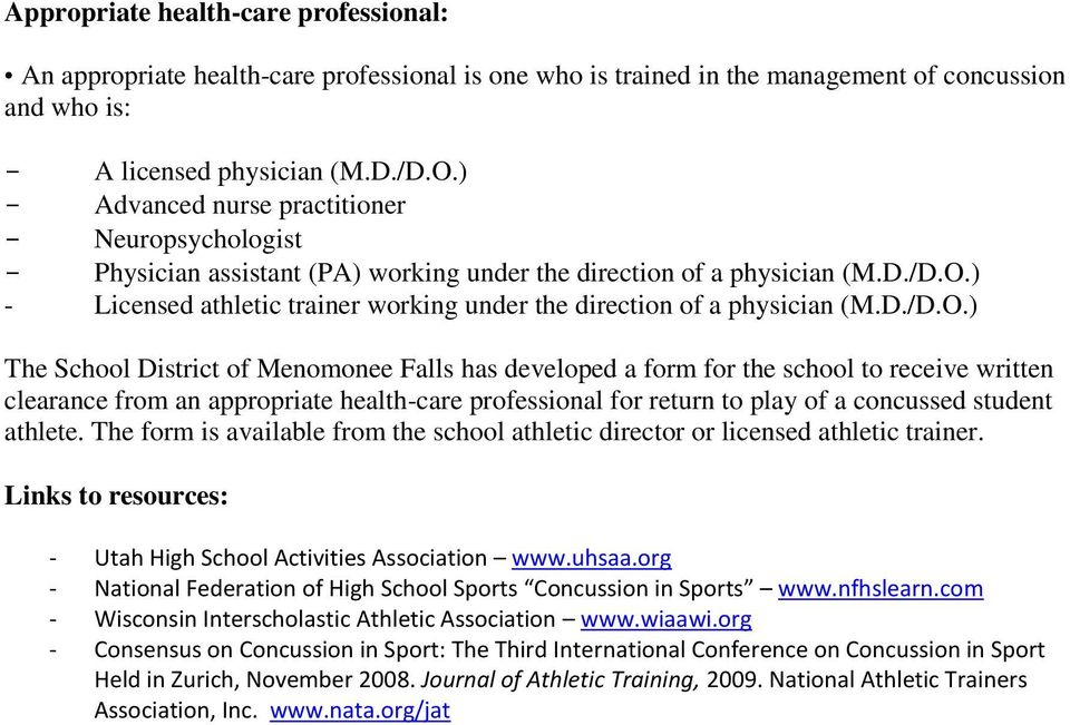 ) - Licensed athletic trainer working under the direction of a physician (M.D./D.O.