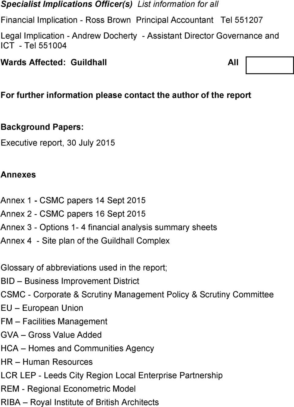 2015 Annex 2 - CSMC papers 16 Sept 2015 Annex 3 - Options 1-4 financial analysis summary sheets Annex 4 - Site plan of the Guildhall Complex Glossary of abbreviations used in the report; BID Business