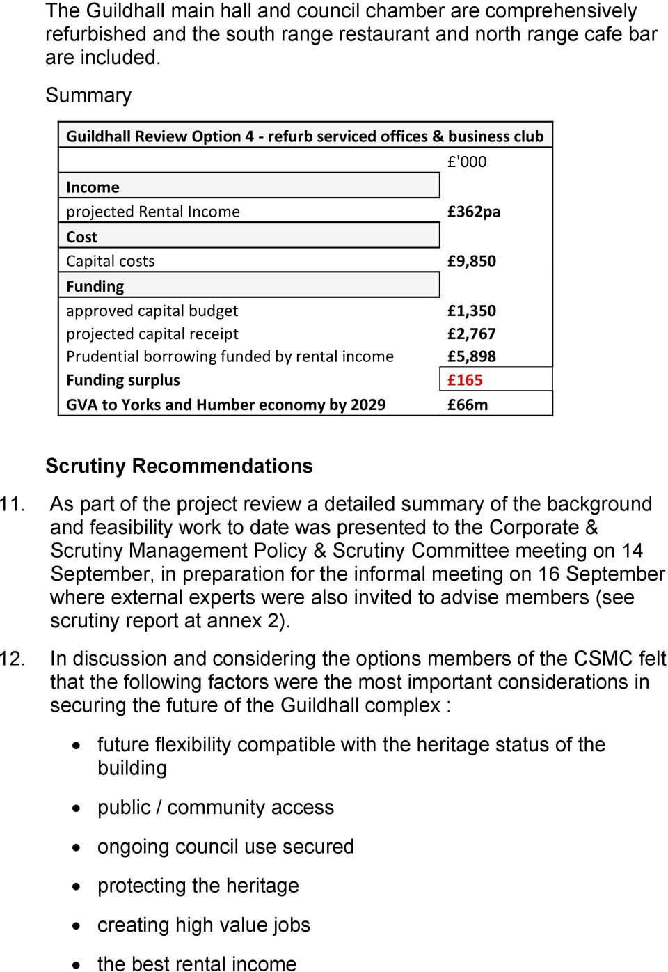 receipt 2,767 Prudential borrowing funded by rental income 5,898 Funding surplus 165 GVA to Yorks and Humber economy by 2029 66m Scrutiny Recommendations 11.