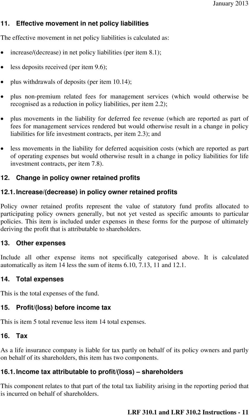 14); plus non-premium related fees for management services (which would otherwise be recognised as a reduction in policy liabilities, per item 2.