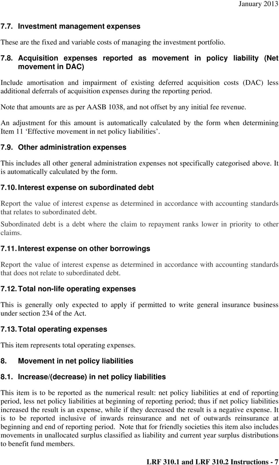 acquisition expenses during the reporting period. Note that amounts are as per AASB 1038, and not offset by any initial fee revenue.