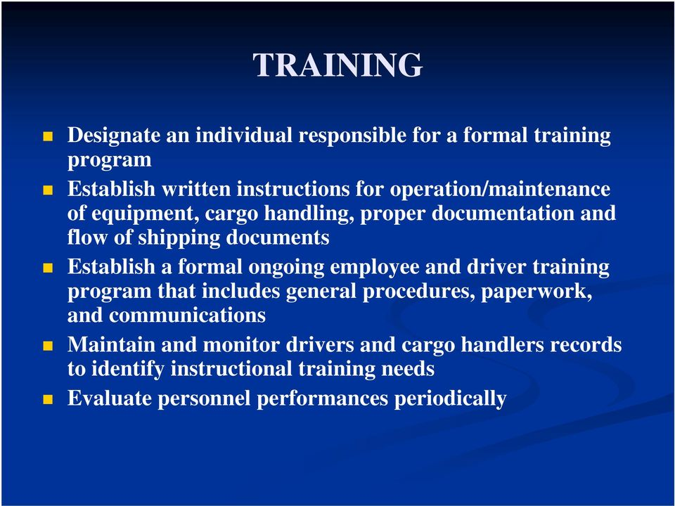formal ongoing employee and driver training program that includes general procedures, paperwork, and communications