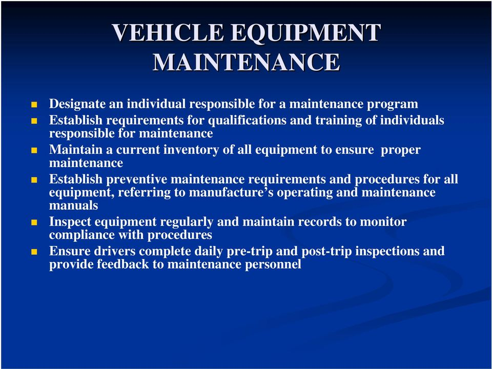 requirements and procedures for all equipment, referring to manufacture s operating and maintenance manuals Inspect equipment regularly and maintain
