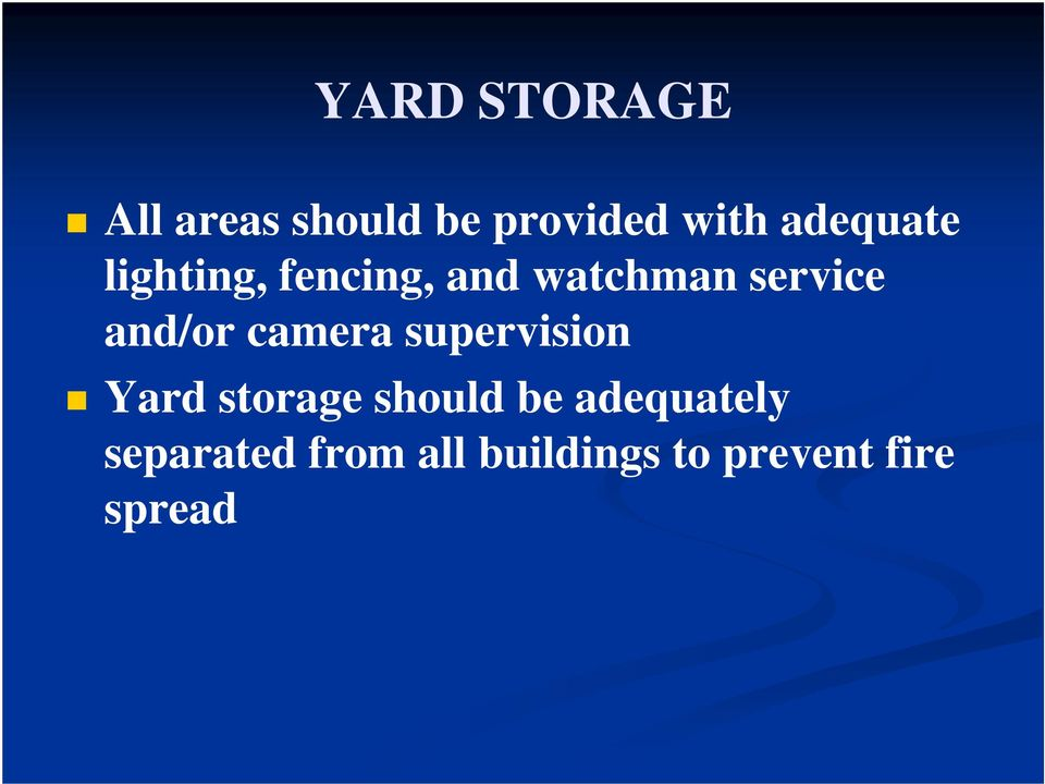 and/or camera supervision Yard storage should be